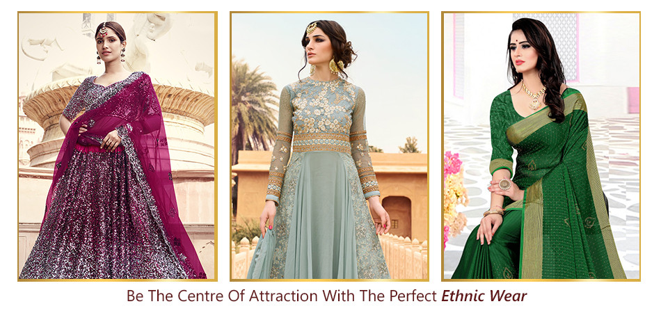 Be The Centre Of Attraction With The Perfect Ethnic Wear