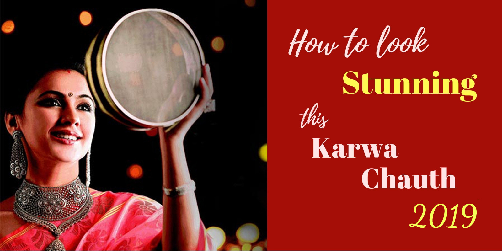 How to look stunning this Karwa Chauth 2019