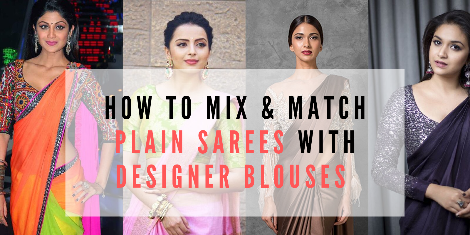 How to Mix & Match Plain Sarees with Designer Blouses